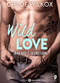 Wild Love – 9: Bad boy & secret girl