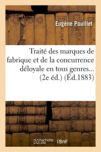 Traite Marques de Fabrique  2 ed  ed 1883