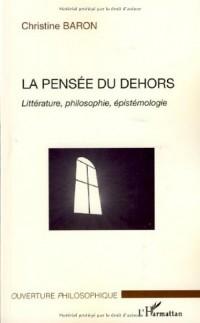La pensée du dehors : Littérature, philosophie, épistémologie