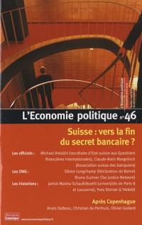 L'économie politique n 46 suisse : vers la fin du secret bancaire ?