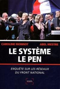 Le Système Le Pen : Enquête sur les réseaux du Front national