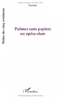 Poemes Sans Papiers Ou Opéra Slam