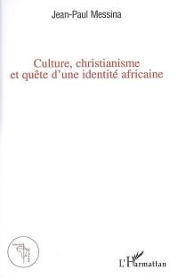 Culture, christianisme et quête d'une identité africaine