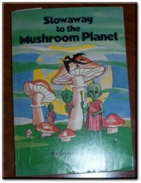 Stowaway to the Mushroom Planet (An Atlantic Monthly Press Book)
