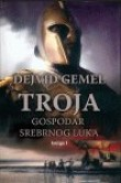 Troja - Gospodar srebrnog luka - knjiga I