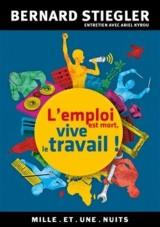 L'emploi est mort, vive le travail !: Entretien avec Ariel Kyrou [Poche]