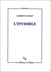 Invisible. Variations Sur une Pensee de Wittgenstein (l')