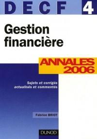 Gestion financière DECF 4 : Annales 2006, corrigés commentés