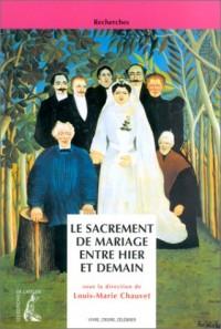 Le Sacrement de mariage entre hier et demain