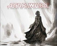 Star Wars : la saga vue par les plus grands artistes