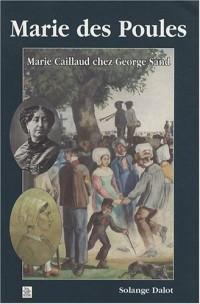 Marie des Poules : Marie Caillaud chez George Sand