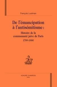 De l'émancipation à l'antisémitisme : histoire de la communauté juive à Paris
