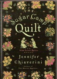 The Sugar Camp Quilt (Elm Creek Quilts Series #7)