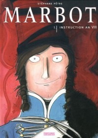 Marbot, Tome 1 : Instruction an VIII