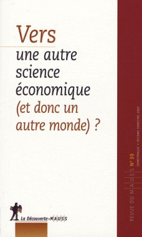 Vers une autre science économique (et donc un autre monde) ?