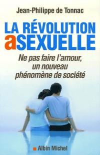 La révolution asexuelle : Ne plus faire l'amour : un nouveau phénomène de société