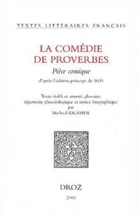 La comédie de proverbes. Pièce comique d'après l'édition princeps de 1633
