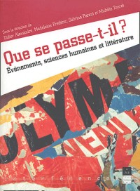 Que se passe-t-il ? : Evènement, sciences humaines et littérature