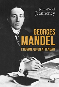 Georges Mandel : L'homme qu'on attendait