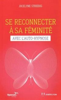Se reconnecter à sa féminité avec l'auto-hypnose