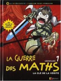 La guerre des maths, Tome 1 : La clé de la vérité