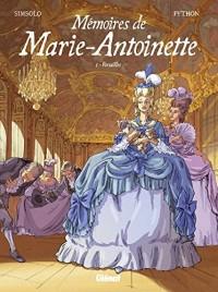 Mémoires de Marie-Antoinette - Tome 01: Versailles