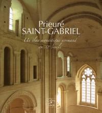 Prieure Saint-Gabriel un élan monastique normand au XIe siècle