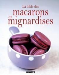 La bible des macarons et mignardises