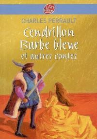 Cendrillon, Barbe bleue et autres contes