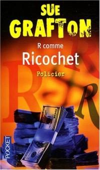 R COMME RICOCHET