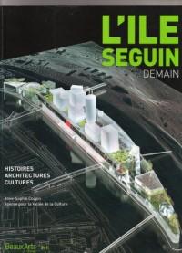 L'île Seguin, demain : Histoires, architectures, cultures