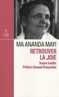 Retrouver la joie : Présence de Mâ Anandamayi