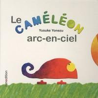 Le Caméléon arc-en-ciel