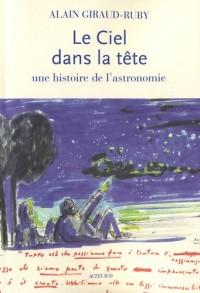 Le ciel dans la tête : Une histoire de l'astronomie