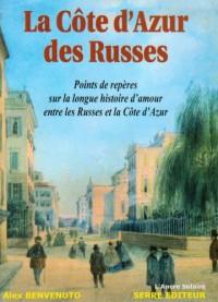 La Côte d'Azur des Russes : Points de repères sur la longue histoire d'amour entre les Russes et la Côte d'Azur