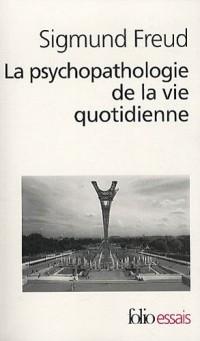 La psychopathologie de la vie quotidienne