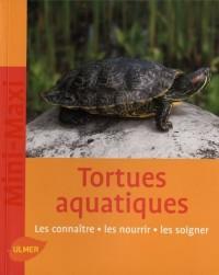 Les tortues aquatiques : Les connaître, les nourrir, les soigner