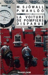 La Voiture de pompiers disparue : Le roman d'un crime