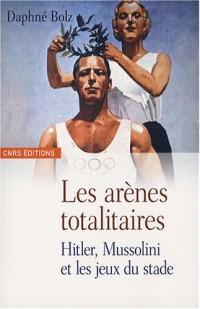 Les arènes totalitaires : Hitler, Mussolini et les jeux du stade