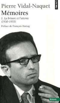 Mémoires : Tome 1, La brisure et l'attente 1930-1955