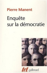 Enquête sur la démocratie : Etudes de philosophie politique