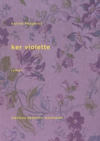 Ker Violette