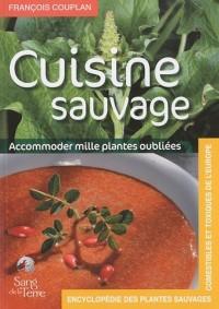 Cuisine sauvage - Accomoder mille plantes oubliées