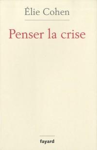 Penser la crise : Défaillances de la théorie, du marché, de la régulation
