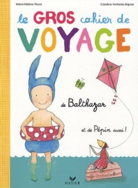 Le Gros cahier de Voyage de Balthazar