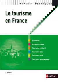 Le tourisme en France - Collection Repères pratiques