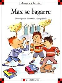 Max se bagarre