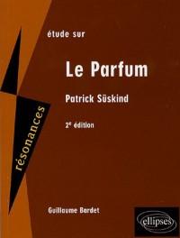 Etude sur Patrick Süskind : Le Parfum