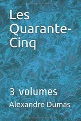 Les Quarante-Cinq: 3 volumes