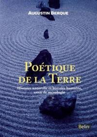 Poétique de la Terre : Histoire naturelle et histoire humaine, essai de mésologie